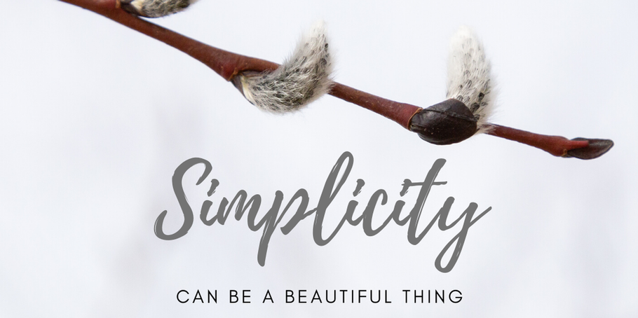 Simplicity can be a Beautiful thing